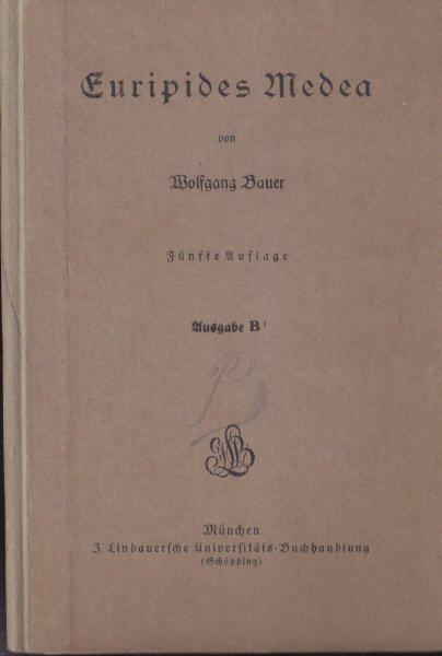 Bauer, Wolfgang Euripides Medea Ausgabe B