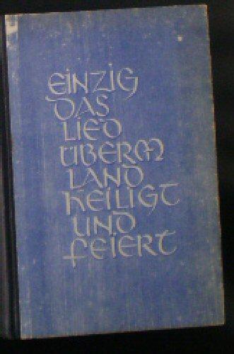 Seifert, Fritz (Ed.) Einzig das Lied überm Land heiligt und feiert, Sammlung deutscher Gedichte seit Goethe