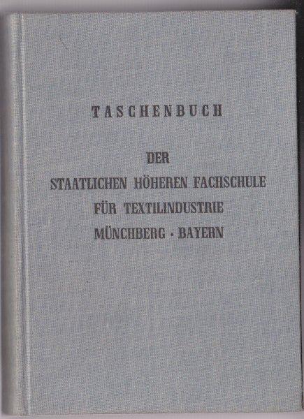 Spohr, Oskar (Hrsg.) Staatliche höhere Fachschule für Textilindustrie Münchberg / Bayern, Taschenbuch 1954