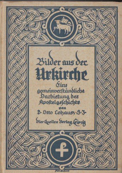 Cohausz, Otto Bilder aus der Urkirche, Eine gemeinverständliche Darbietung der Apostelgeschichte
