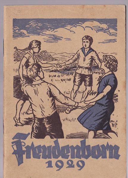 Wilhelm Limpert Verlag Freudenborn 1929, Ein Jahrbuch für unsere Jugend zur Pfelge der Heimatliebe und des Naturgenusses, der Liebe zu Pflanze und Tier bei frohem Wandern und Weilen