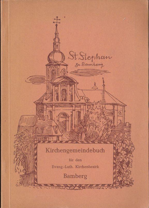 Dietz, Otto (Hrsg.) Kirchengemeindebuch für den Evang.-Luth. Kirchenbezirk Bamberg