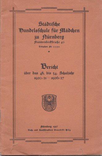 Städtische Handelsschule für Mädchen zu Nürnberg. Bericht über das 48. bis 54. Schuljahr 1920/21-1926/27