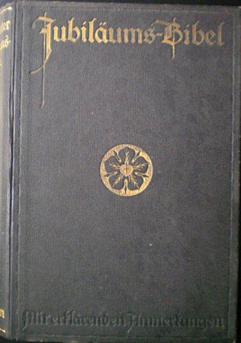 Luther, Martin Die Bibel oder die ganze Heilige Schrift des Alten und Neuen Testaments nach der deutschen Übersetzung D.Martin Luthers