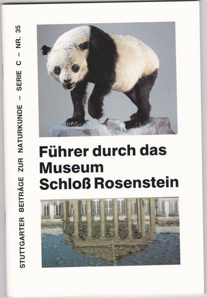 Städt. Museum für Naturkunde Stuttgart (Hrsg.) und Gesellschaft zur Förderung des Naturkundemuseums in Stuttgart e.V. (Hrsg) Führer durch das Museum Schloss Rosenstein.