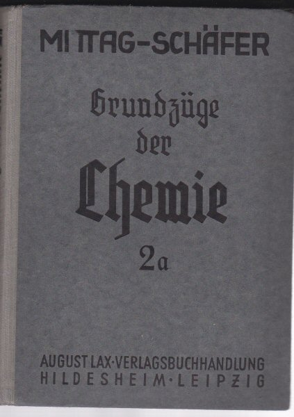 Schäfer, Walter & Mittag, Max Grundzüge der Chemie Band 2A, Für die 6. bis 8. Klasse aller höheren Jungenschulen