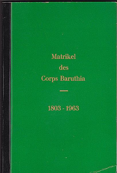 Janz, Heinrich (Hrsg.) Matrikel des Corps Baruthia 1803-1963