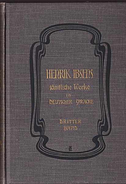 Ibsen, Henrik Henrik Ibsens sämtliche Werke in deutscher Sprache. Dritter Band,