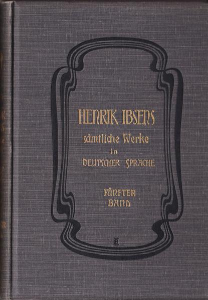 Ibsen, Henrik Henrik Ibsens sämtliche Werke in deutscher Sprache. Fünfter Band,