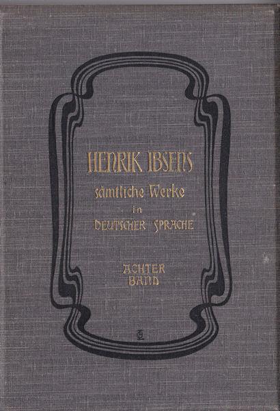 Ibsen, Henrik Henrik Ibsens sämtliche Werke in deutscher Sprache. Achter Band,