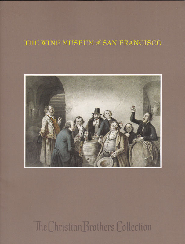 The Wine Museum of San Francisco. Christian Brothers Collection