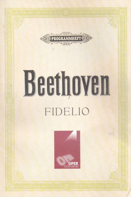 Beethoven, Ludwig van Fidelio, Oper in zwei Aufzügen (Fassung von 1814). Programmheft der Oper Nürnberg