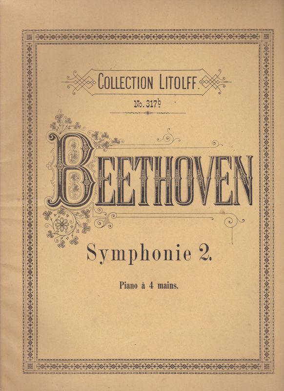 Beethoven, Ludwig van Beethoven Symphonie 2. d-dur. Piano à 4 mains. Collection Litolff No. 317b