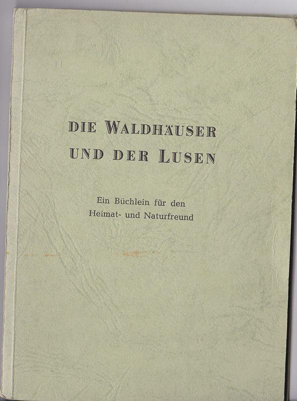 Heimat- und Volkskundeverlag Robert Link (Hrsg.) Die Waldhäuser und der Lusen. Ein Büchlein für den Heimat- und Naturfreund