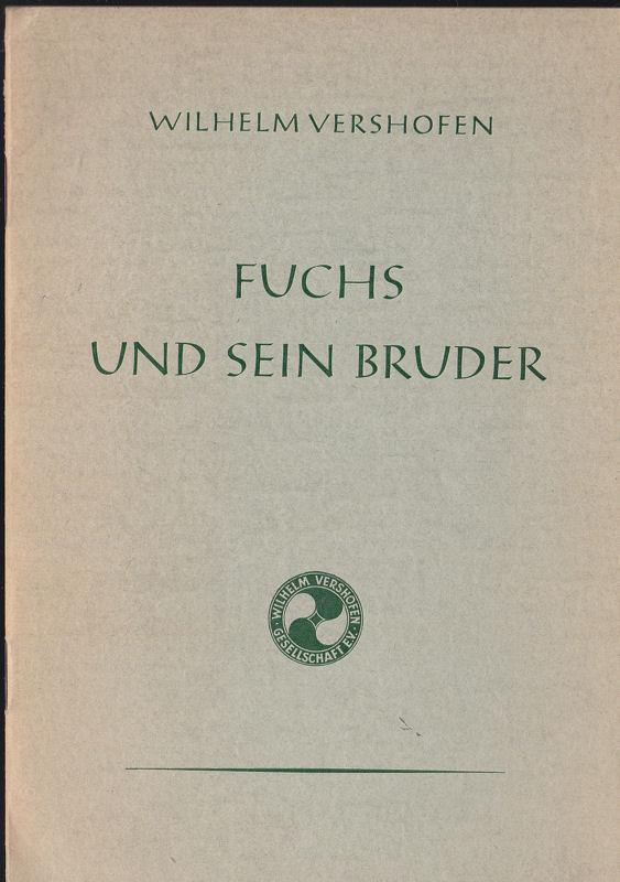 Vershofen, Wilhelm Fuchs und sein Bruder