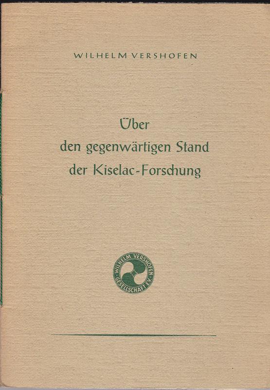 Vershofen, Wilhelm Über den gegenwärtigen Stand der Kiselac-Forschung