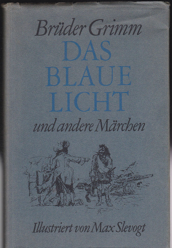 Brüder Grimm (illustriert von Max Slevogt) Das blaue Licht und andere Märchen.
