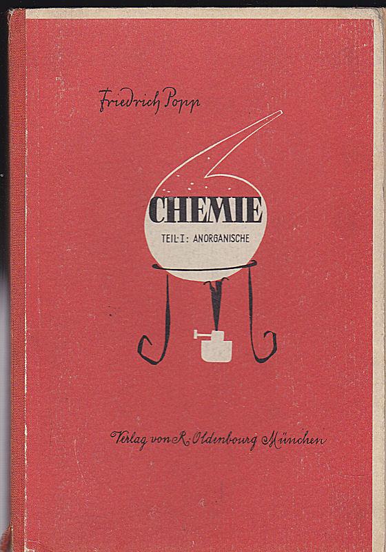 Popp, Friedrich Lehrbuch der Chemie für höhere Lehranstalten. Teil 1: Anorganische Chemie