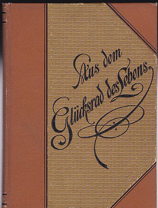 Huemer, Franz Seraph. Aus dem Glücksrad des Lebens Aphorismen.