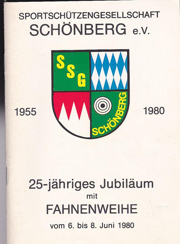 Sportschützengesellschaft Schönberg e.V. (Hrsg) Sportschützengesellschaft Schönberg e.V. 1955 - 1980. 25-jähriges Jubiläum mit Fahnenweihe vom 6. bis 8. Juni 1980
