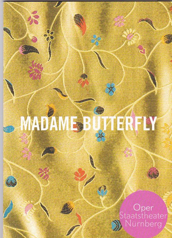 Stiftung Staatstheater Nürnberg - Oper (Hrsg.) Programmheft: Giacomo Puccini - Madame Butterfly
