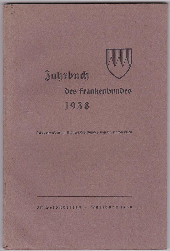 Fries, Anton (Hrsg.) Jahrbuch des Frankenbundes 1938