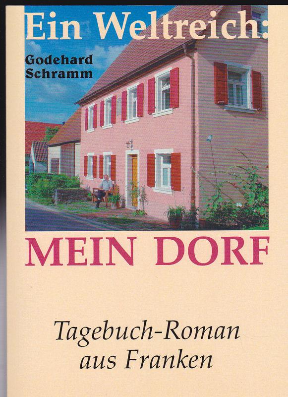 Schramm, Godehard Mein Dorf. Tagebuch-Roman aus Franken