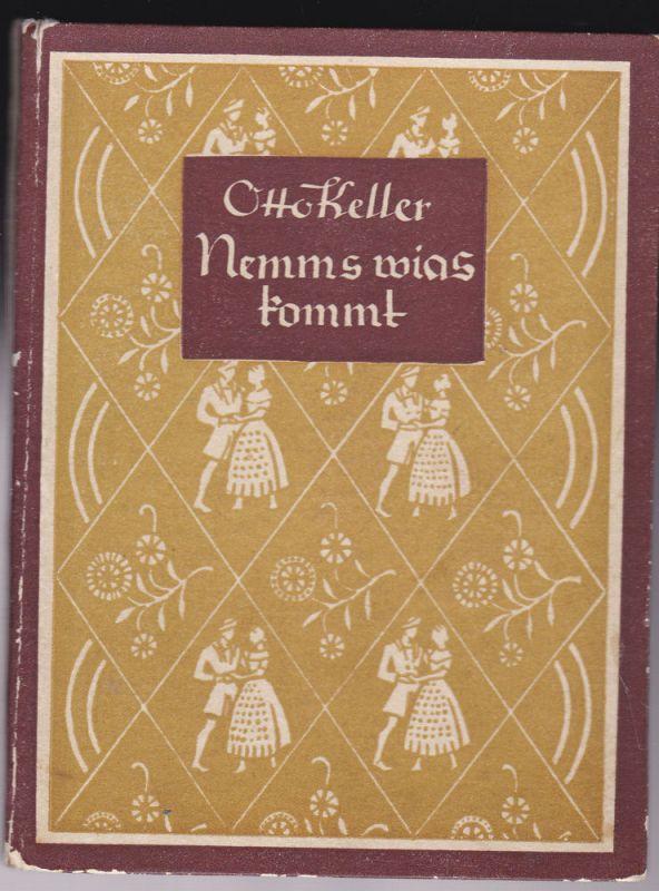 Keller, Otto Nemms wias kommt