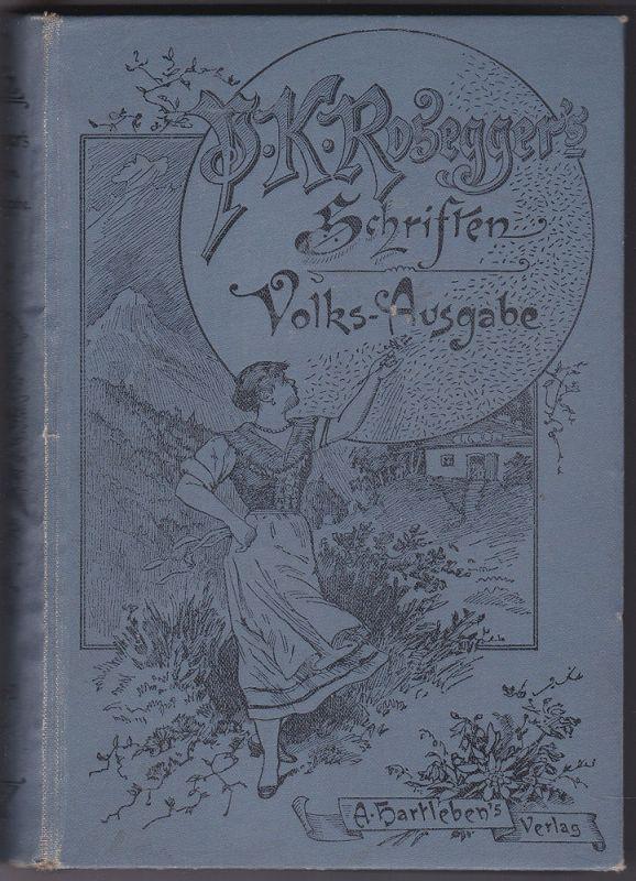 Rosegger, Peter Allerhand Leute. Volks-Ausgabe