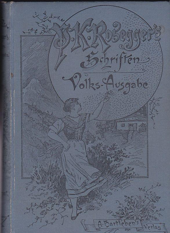 Rosegger, Peter Waldheimat. Erinnerungen aus der Jugendzeit. 2. Band: Lehrjahre. Volks-Ausgabe