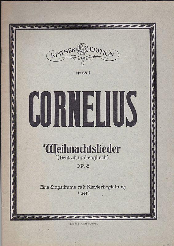 Cornelius, Peter Weihnachtslieder (Deutsch und englisch) Op. 8. Eine ...