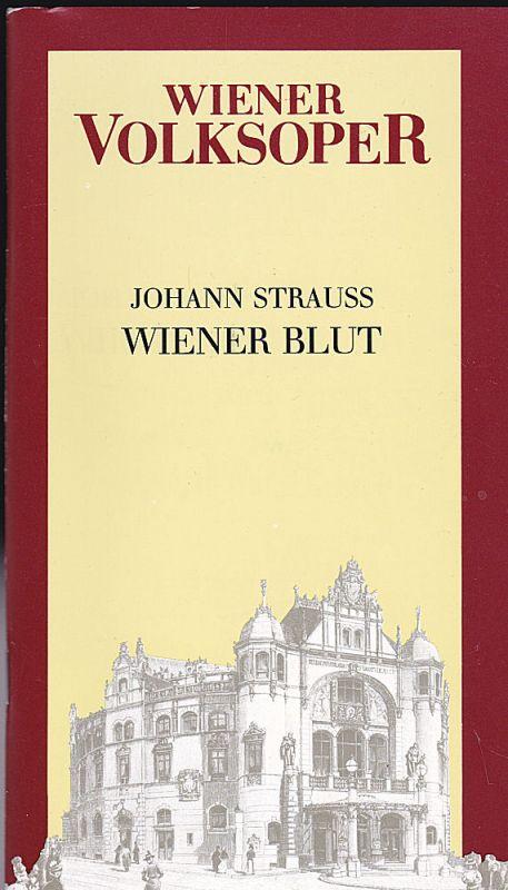 Wiener Volksoper Programmheft: Wiener Blut - Operette von Victor Léon und Leo Stein, Musik von Johann Strauss