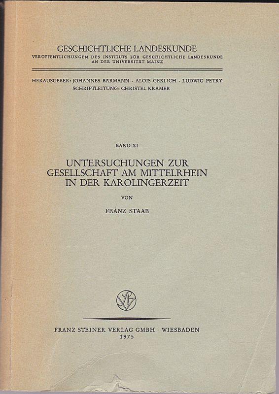 Staab, Franz Untersuchungen zur Gesellschaft am Mittelrhein in der Karolingerzeit