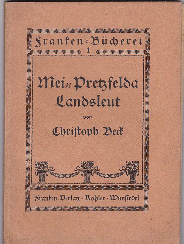 Beck, Christoph Mein Pretzfelda Landsleut
