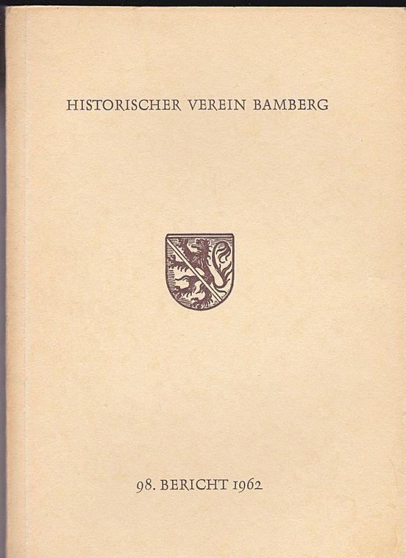 Dreßler, Friedolin im Auftrag des Historischen Vereins Bamberg, (Hrsg.) 98. Bericht des Historischen Vereins für die Pflege der Geschichte des ehemaligen Fürstbistums Bamberg