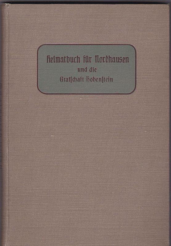 Heine, Heinrich (Hrsg) Heimatbuch für Nordhausen und die Grafschaft Hohenstein