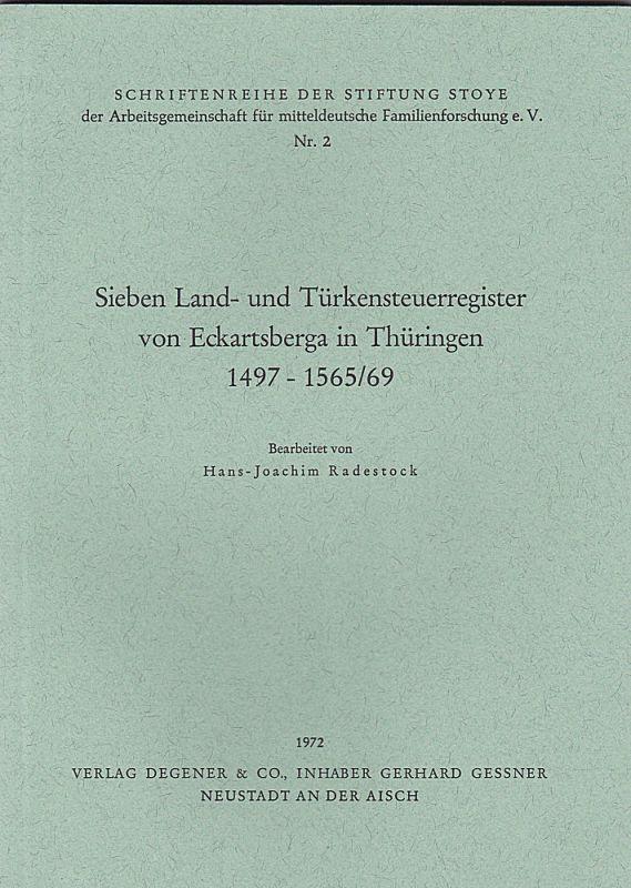 Radestock, Hans-Joachim (Bearbeitet von) Sieben Land- und Türkensteuerregister von Eckartsberga in Thüringen 1497-1565/69