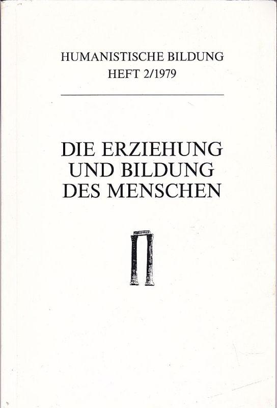 Württembergischer Verein der Freunde des Humanistischen Gymnasiums(Hrsg) Die Erziehung und Bildung des Menschen