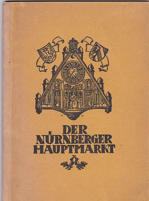 Bock, Friedrich Der Nürnberger Hauptmarkt. Kulturgeschichtliche Bilder