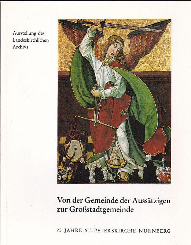 Sprusansky, Svetozar (Ausstellung und Katalog), Von der Gemeinde der Aussätzigen zur Großstadtgemeinde. 75 Jahre St. Peterskirche in Nürnberg