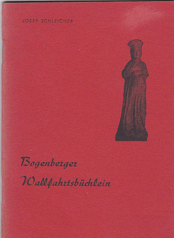 Schleicher, Josef Bogenberger Wallfahrtsbüchlein