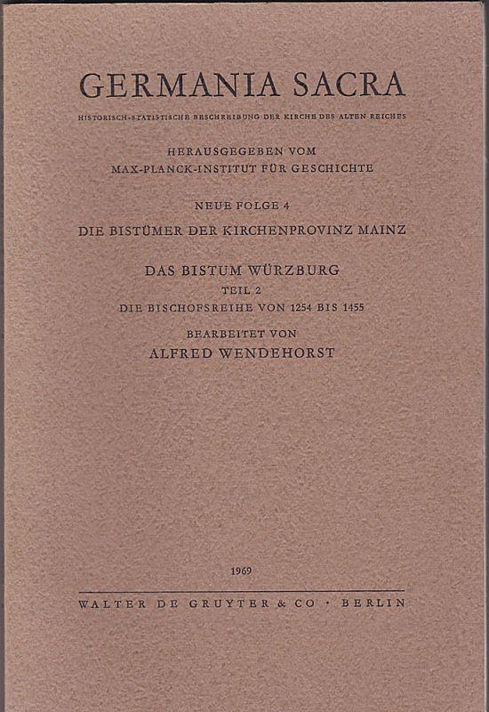 Wendehorst, Alfred Das Bistum Würzburg Teil 2 die Bischofsreihe von 1254 bis 1455