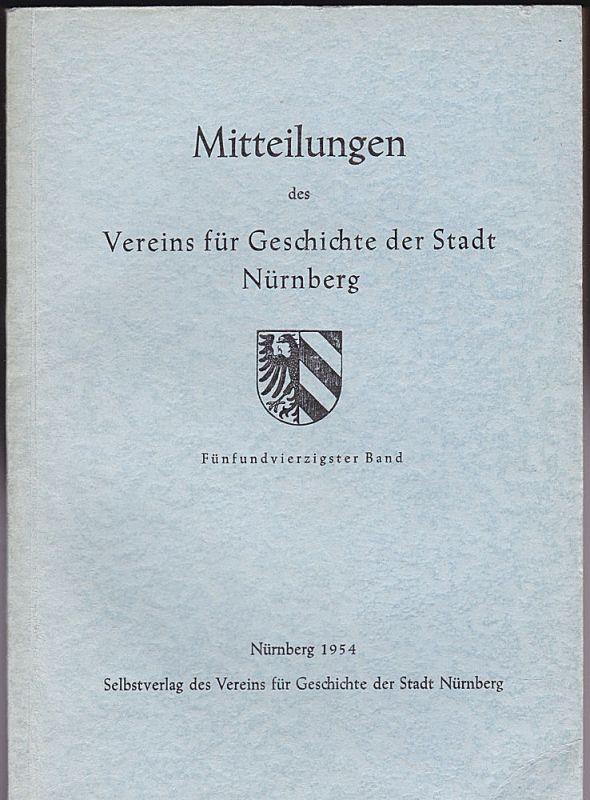 Verein für Geschichte der Stadt Nürnberg (Hrsg) Mitteilungen des Vereins für Geschichte der Stadt Nürnberg. Fünfundvierzigster (45.) Band