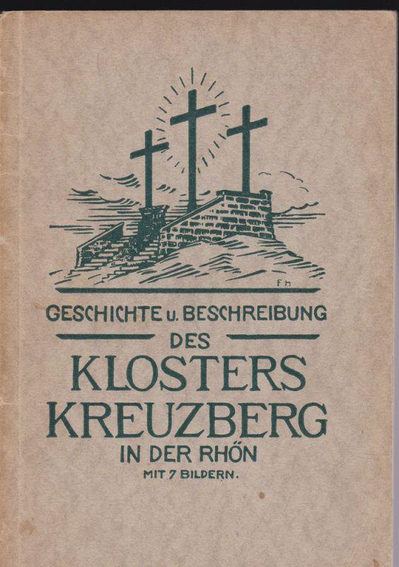 Gabler, Martin Geschichte und Beschreibung des Klosters Kreuzberg in der Rhön. Mit 7 Bildern