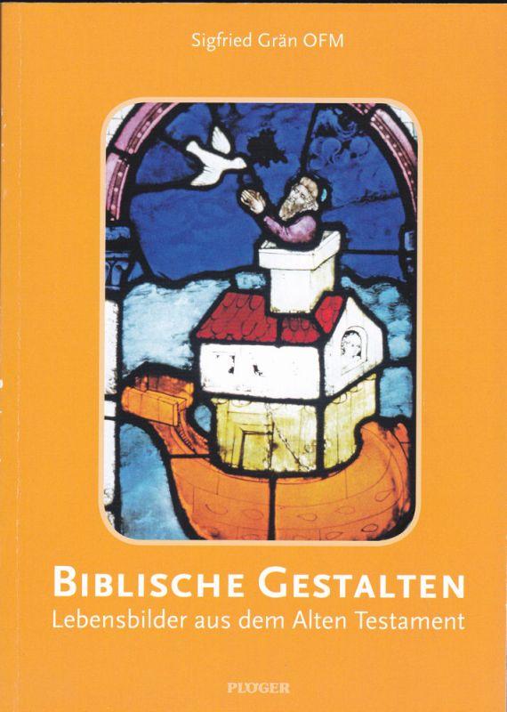 Grän, Sigfried Biblische Gestalten. Lebensbilder aus dem Alten Testament
