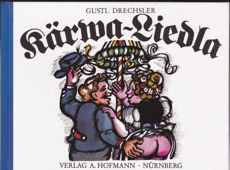 Drechsler, Gustl Kärwa-Liedla