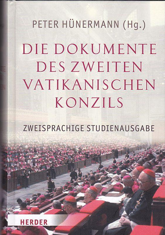 Hünermann, Peter (Hrsg) Die Dokumente des Zweiten Vatikanischen Konzils. Konstitutionen, Dekrete, Erklärungen. Lateinisch-deutsche Studienausgabe