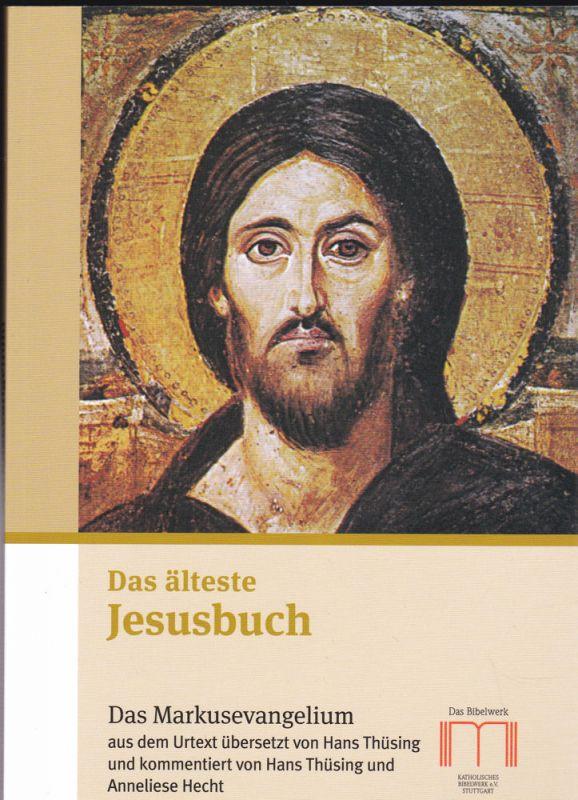 Thüsing, Hans (Übersetzer), und Thüsing Hans und Hecht, Anneliese (Kommentar) Das älteste Jesusbuch. Das Markusevangelium aus dem Urtext übersetzt