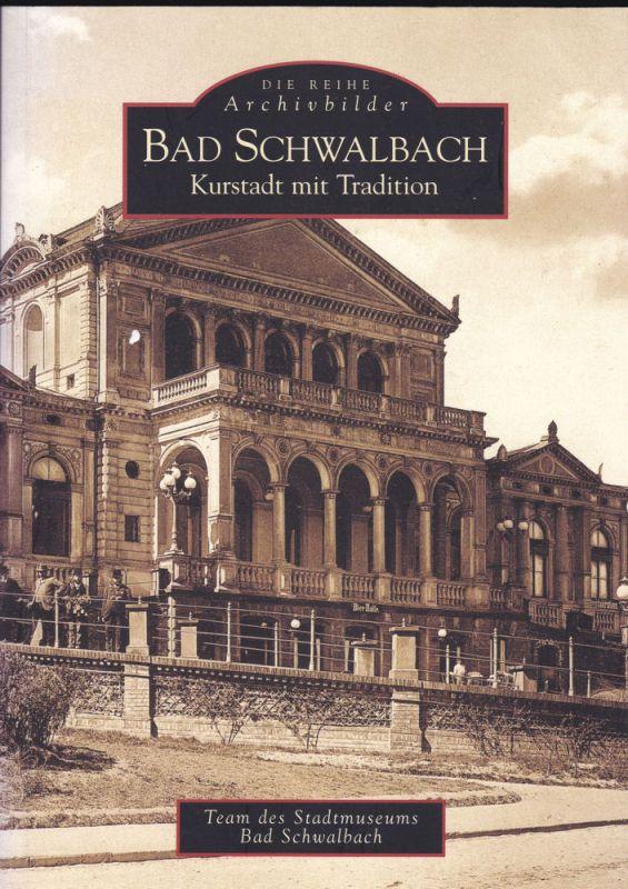 Team des Stadtmuseums Bad Schwalbach (Hrsg) Bad Schwalbach. Kurstadt mit Tradition