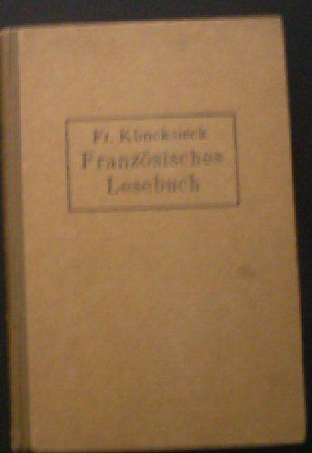 Klincksieck,Fr Französisches Lesebuch. für die oberen Klassen höherer Lehranstalten